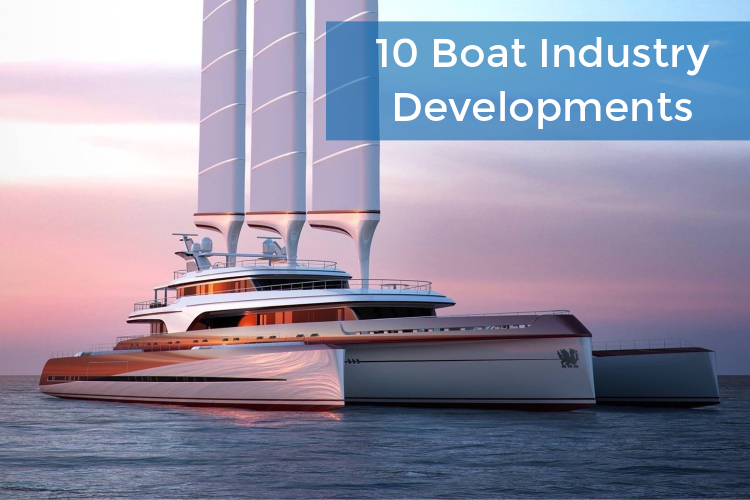 10 Latest Developments in the Boat Industry