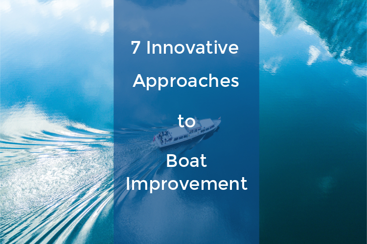 7 Innovative Approaches to Improve Your Boat!
