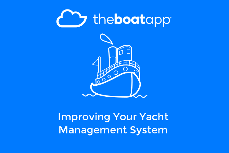 Improving your yacht management system with TheBoatApp