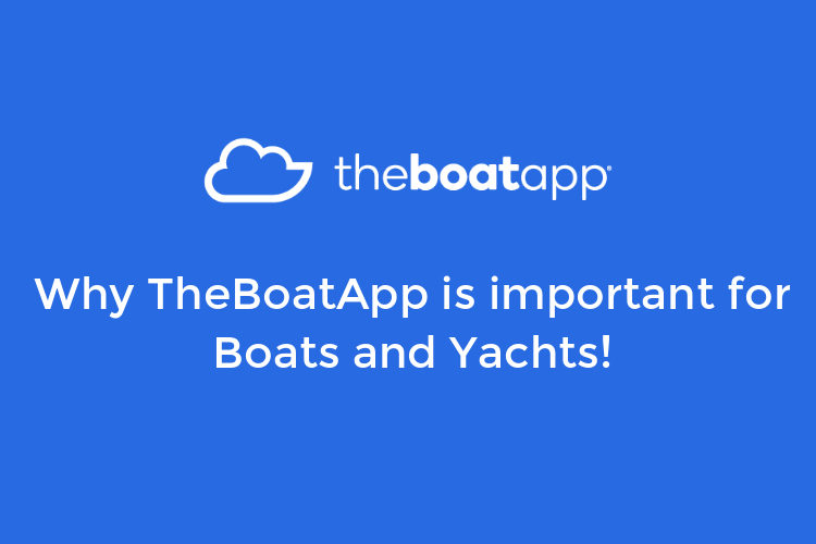 The key Role of TheBoatApp in the Boat and Yacht Community!