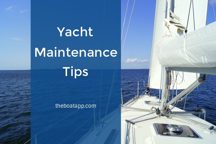 5 Yacht Maintenance Tips that Will Ensure Safety