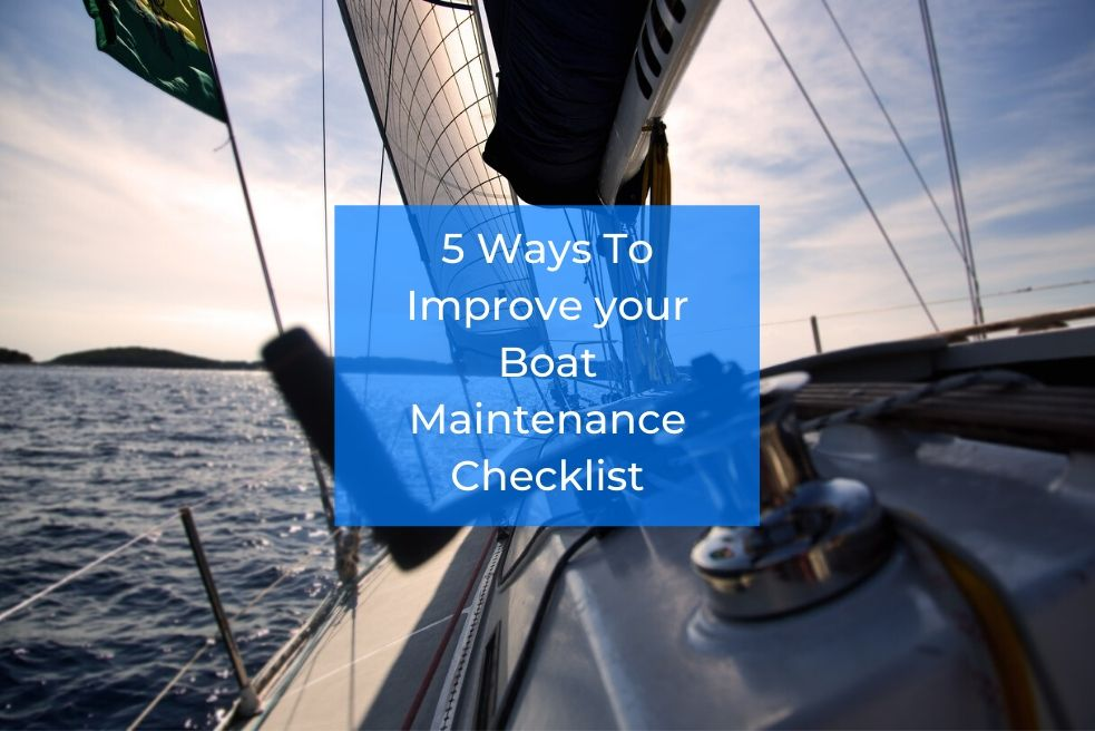 5 Ways to Improve your Boat Maintenance Checklist