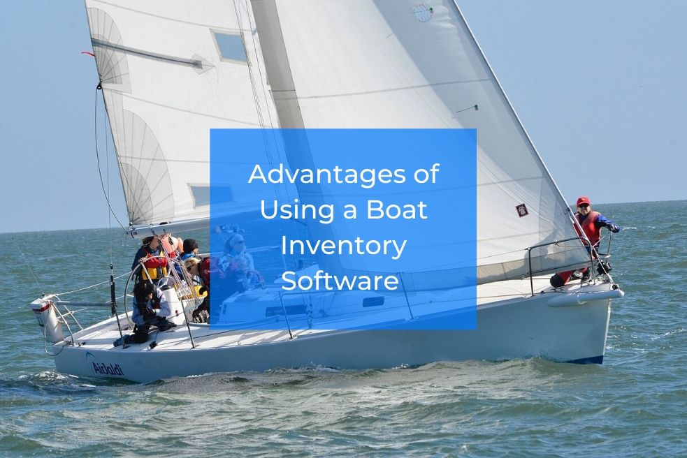 Advantages of Using a Boat Inventory Software