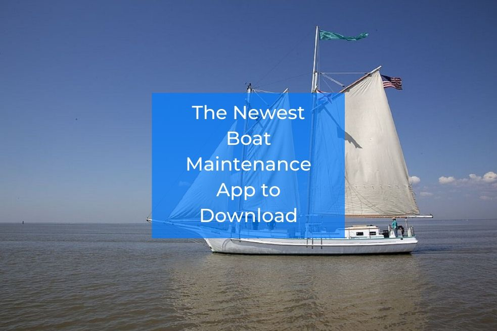 The Newest Boat Maintenance App to Download